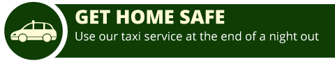 Get Home Safe | Use our taxi service at the end of a night out